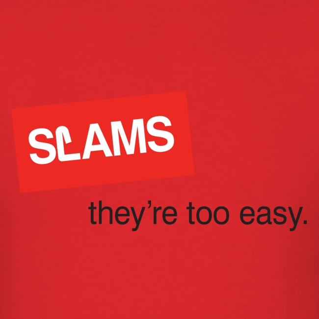 SLAMS - too easy