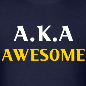 A.k.a awesome - Men's T-Shirt