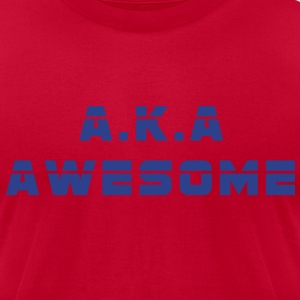 A.k.a awesome - Men's T-Shirt by American Apparel