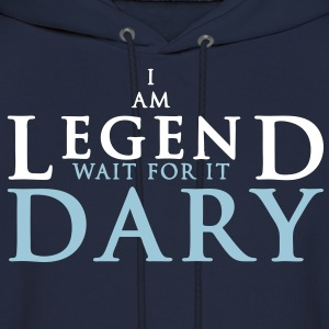 I am legend wait for it dary - Men's Hoodie