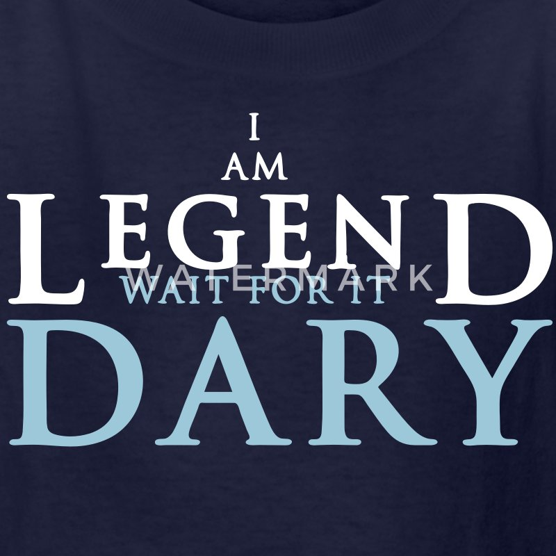 I am legend wait for it dary - Kids' T-Shirt