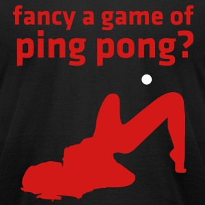 fancy a game of ping pong? - Men's T-Shirt by American Apparel