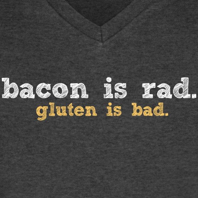 bacon is rad. gluten is bad.