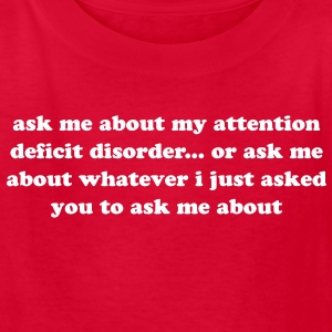 Funny Ask Me About My ADHD Quote - Kids' T-Shirt