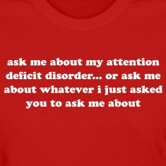 Funny Ask Me About My ADHD Quote