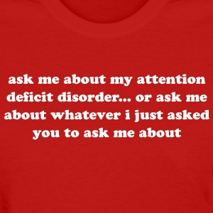 Funny Ask Me About My ADHD Quote - Women's T-Shirt