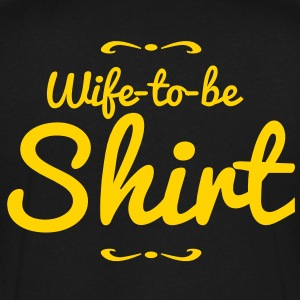 wife to be shirt wedding decoration  T-Shirts - Men's V-Neck T-Shirt by Canvas