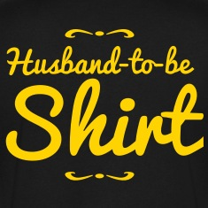 husband to be shirt T-Shirts