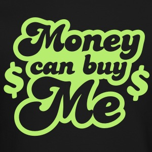 money can buy me with dollar $ signs Long Sleeve Shirts - Crewneck Sweatshirt