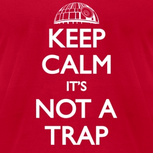 Not A Trap - Men's T-Shirt by American Apparel