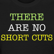 Design ~ There are no Shortcuts