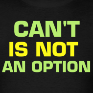 Design ~ Can't Is NOT an OPTION
