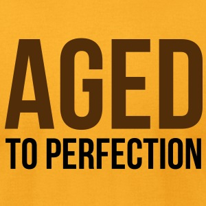 Aged To Perfection 1 (2c)++ T-Shirts - Men's T-Shirt by American Apparel