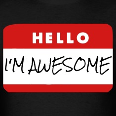 Hello, I'm Awesome T-Shirts