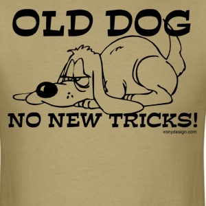 Old Dog No New Tricks - Men's T-Shirt