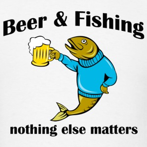 beer and fishing nothing else matters - Men's T-Shirt