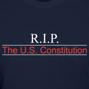 RIP The U.S. Constitution T-Shirt - Women's T-Shirt