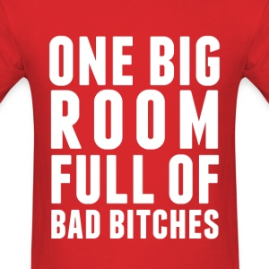 Kreayshawn One Big Room Full of Bad Bitches  T-Shirts - Men's T-Shirt