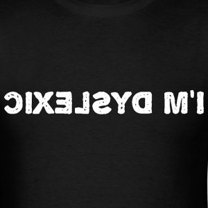 Dyslexic - Men's T-Shirt