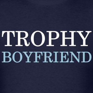 Trophy boyfriend - Men's T-Shirt