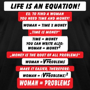 Life is an Equation T-Shirts - Men's T-Shirt by American Apparel