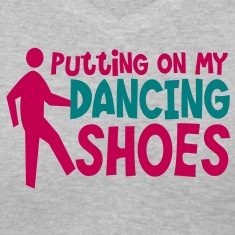 PUTTING ON MY DANCING SHOES man dance humor Women's T-Shirts