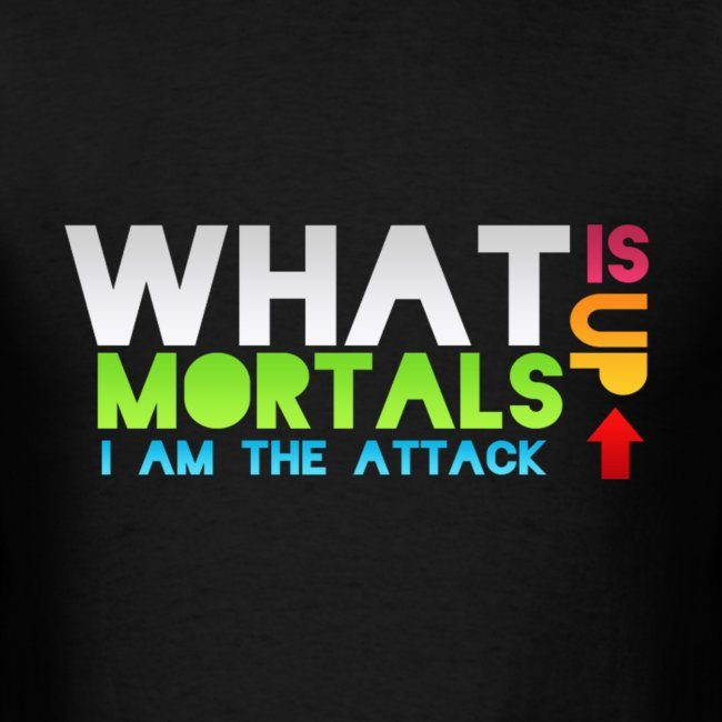 What Is Up Mortals Color