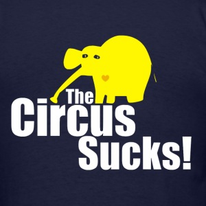 The Circus Sucks (Yellow) - Men's T-Shirt