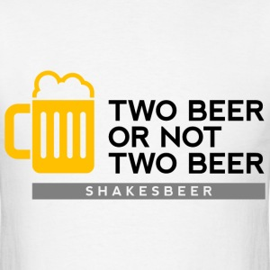 Two Beer Shakesbeer 2 (dd)++ T-Shirts - Men's T-Shirt