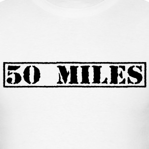 Top Secret 50 Miles T-Shirts - Men's T-Shirt