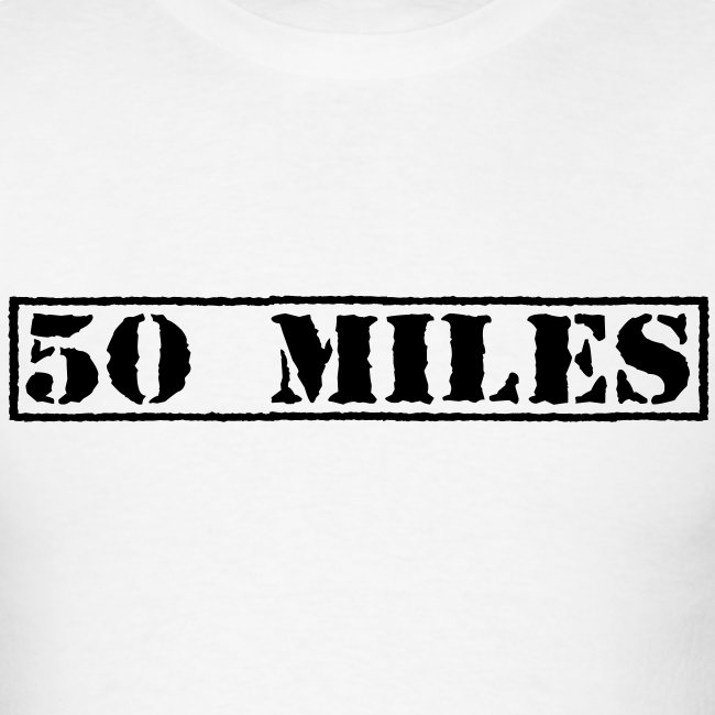 Top Secret 50 Miles Men's Standard T-Shirt