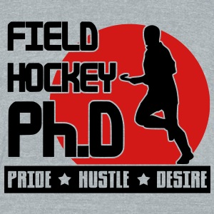 Field Hockey Ph.D Pride Hustle Desire T-Shirts - Unisex Tri-Blend T-Shirt