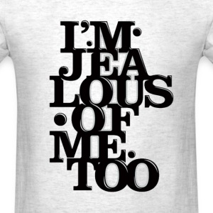 I'm Jealous Of Me Too Tee - Men's T-Shirt