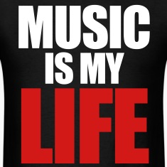 Music Is My Life T-Shirts