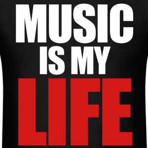 Music Is My Life T-Shirts - Men's T-Shirt