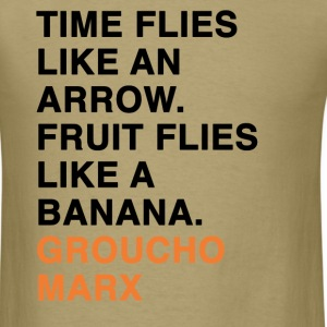 TIME FLIES LIKE AN ARROW. FRUIT FLIES LIKE A BANANA groucho marx quote T-Shirts - Men's T-Shirt