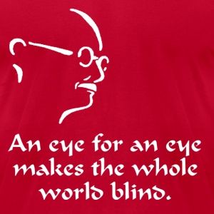 Gandhi - An Eye for an Eye - Men's T-Shirt by American Apparel
