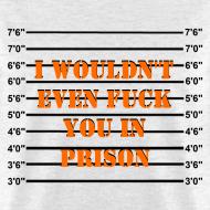 Design ~ Not Prison Bitch Material