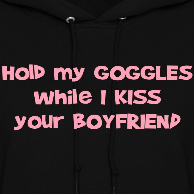 Hold My Goggles - Women's Hoodie