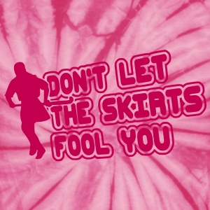 Don't Let The Skirts Fool You (field hockey) T-Shirts - Unisex Tie Dye T-Shirt