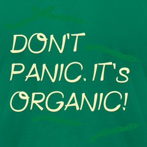 Don't Panic. It's Organic. - Men's T-Shirt by American Apparel