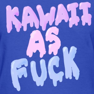 kawaiiasfuck  - Women's T-Shirt