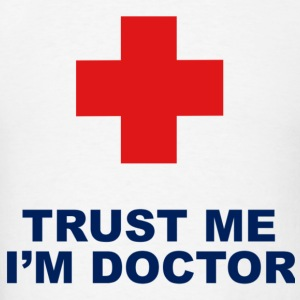 trust me i am doctor - Men's T-Shirt
