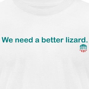 We need a better lizard. - American Apparel - Men's T-Shirt by American Apparel