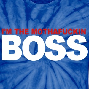 I'M THE MOTHAFUCKIN BOSS T-Shirts - Unisex Tie Dye T-Shirt