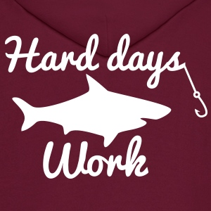 HARD DAYS WORK FISHING with a SHARK and a hook Hoodies - Men's Hoodie