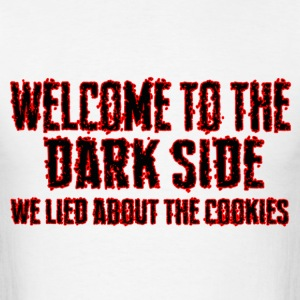 welcome to the dark side - Men's T-Shirt