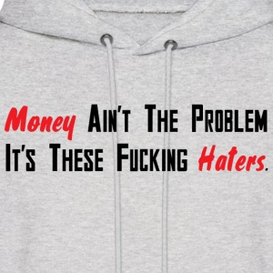 money aint the problem Hoodies - Men's Hoodie