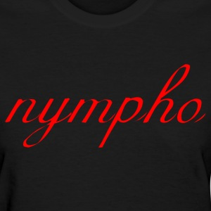nymphoshirt - Women's T-Shirt
