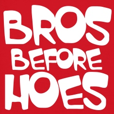 BROS BEFORE HOES (brothers before the ladies) Long Sleeve Shirts